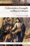 Uzdrowienia w Ewangelii według św. Łukasza - Piotr Ślęczka SDS - Wydawnictwo Salwator
